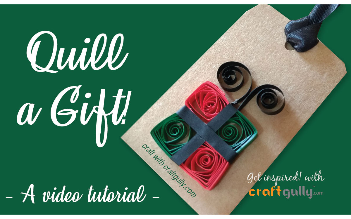 Quilled Gift on a Tag - A Video Tutorial