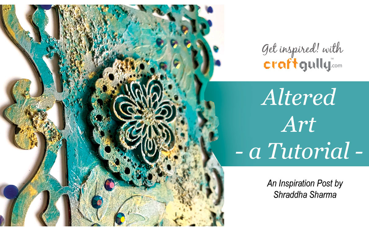 Altered Art - A Step By Step Photo Tutorial