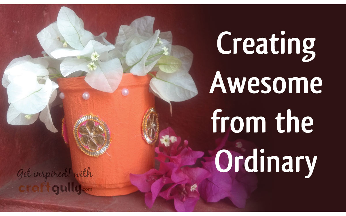 Creating Awesome From The Ordinary