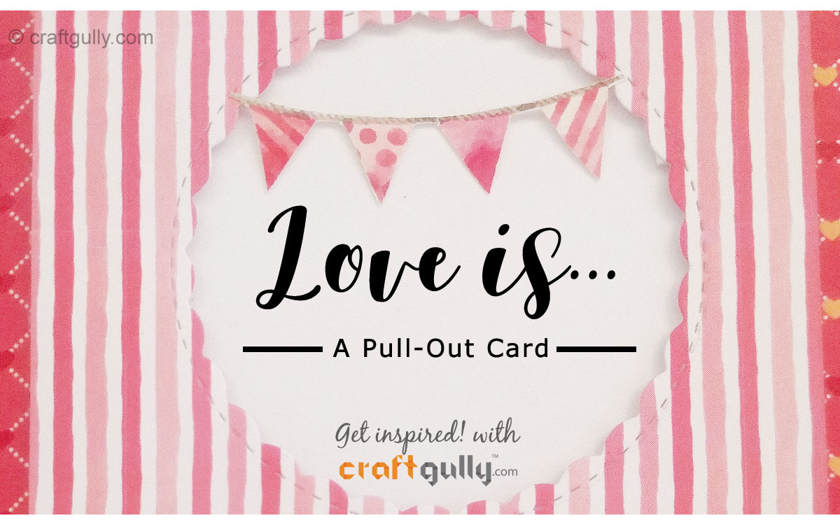 Love Is… A Pull Out Card!