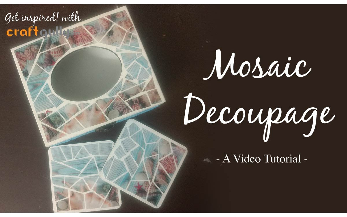 Mosaic Decoupage - A Video Tutorial