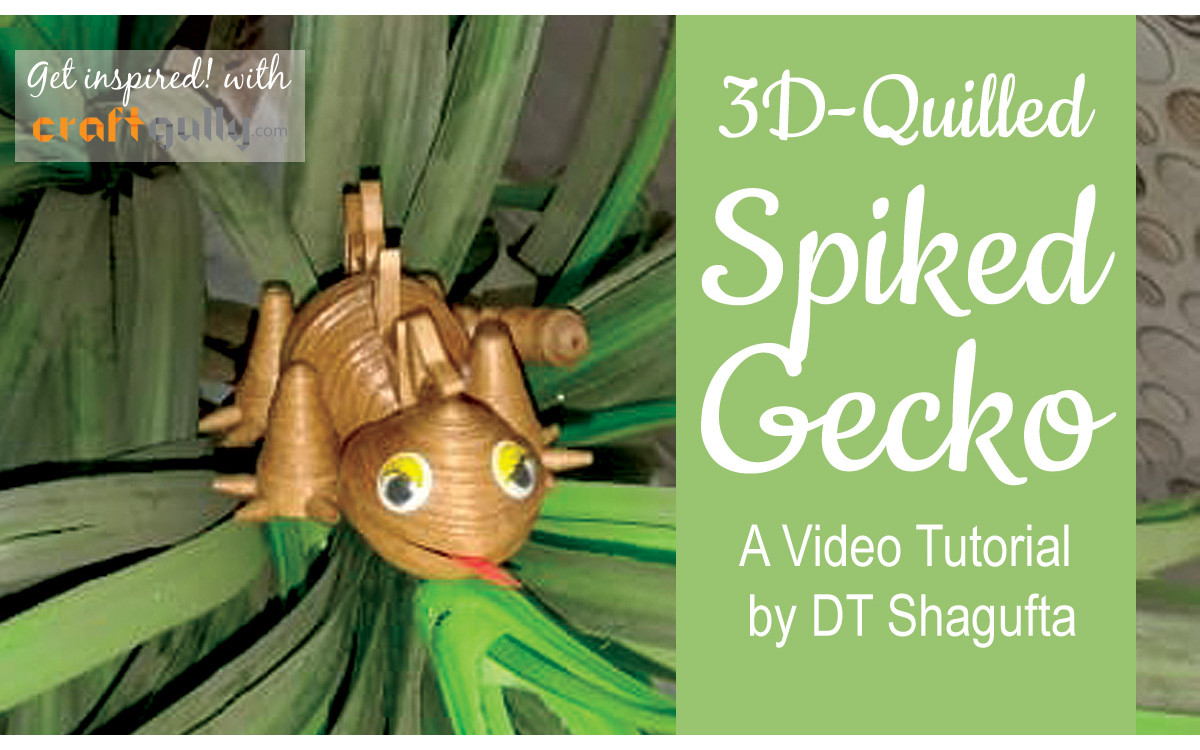 Quilled 3D Gecko - A Video Tutorial