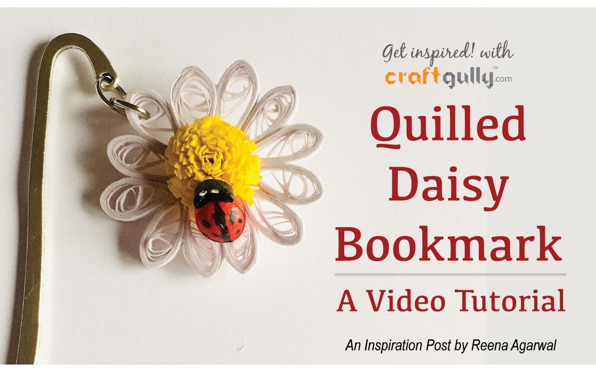 Quilled Daisy Bookmark - A Video Tutorial