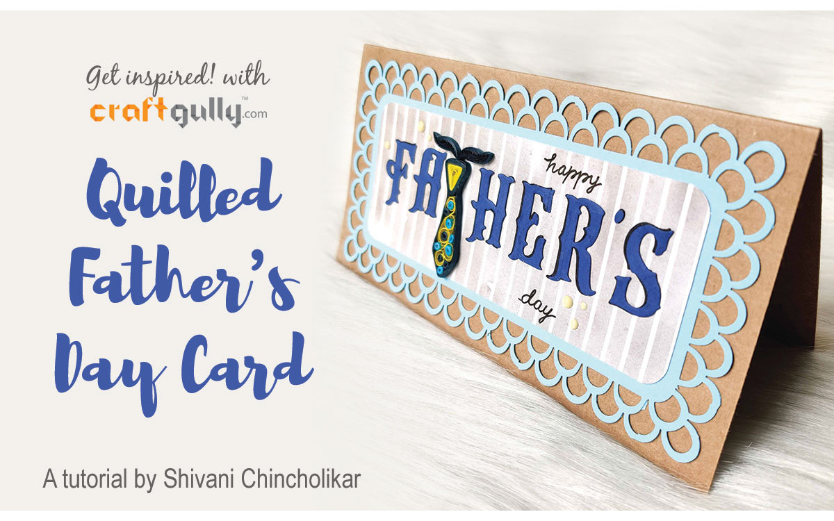 Quilled Father's Day Card