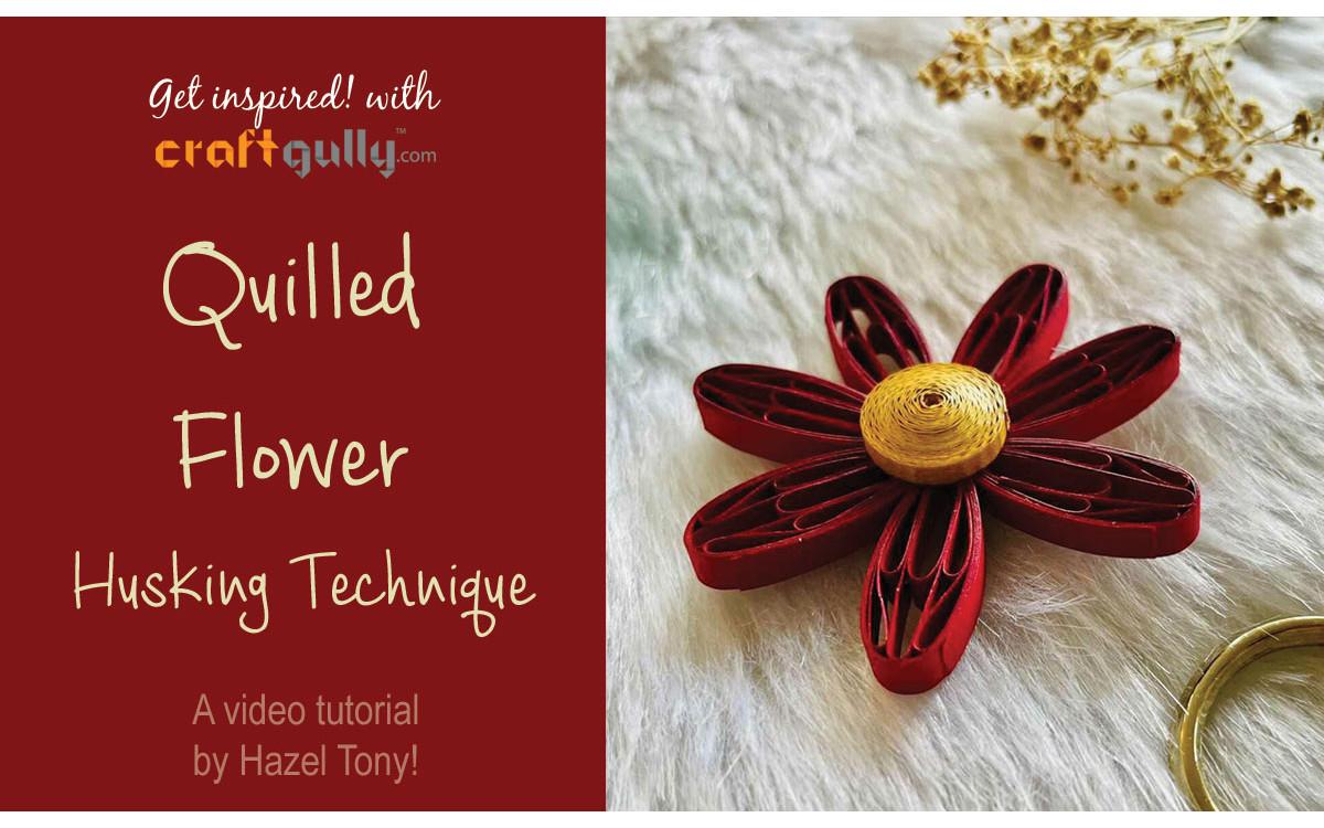 Quilled Flower Using Husking Technique