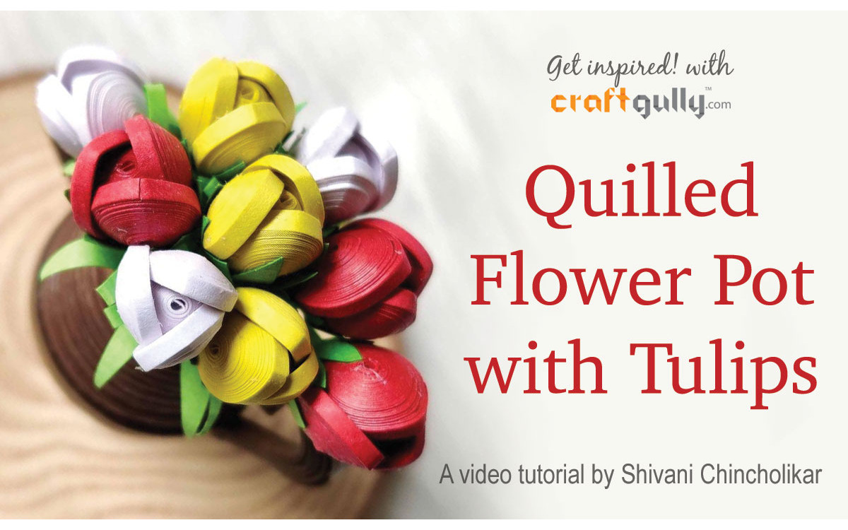 Quilled Flower Pot With Tulip Flowers