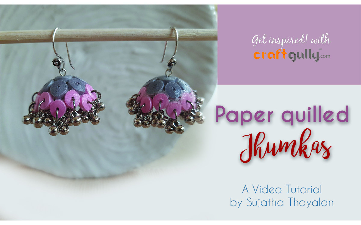 Quilled Jhumkas With A Twist!