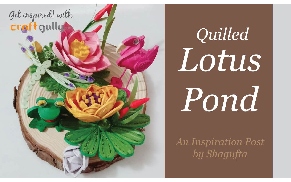 Quilled Lotus Pond