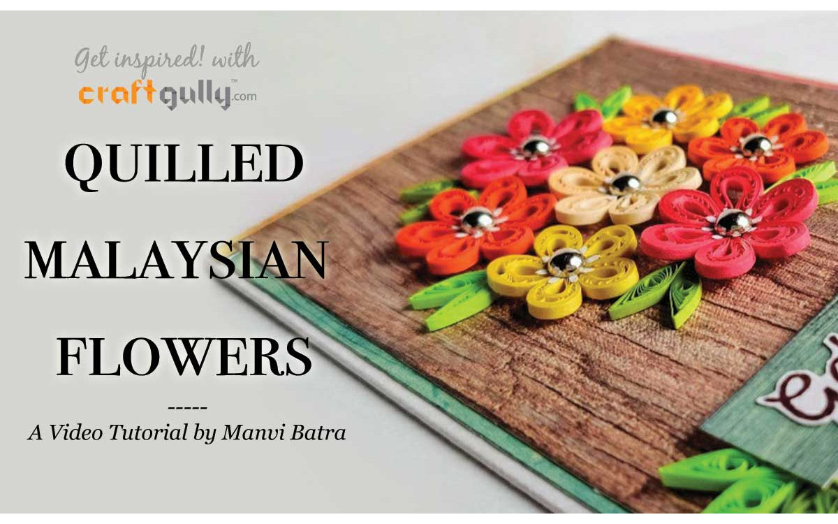 Quilled Malaysian Flowers