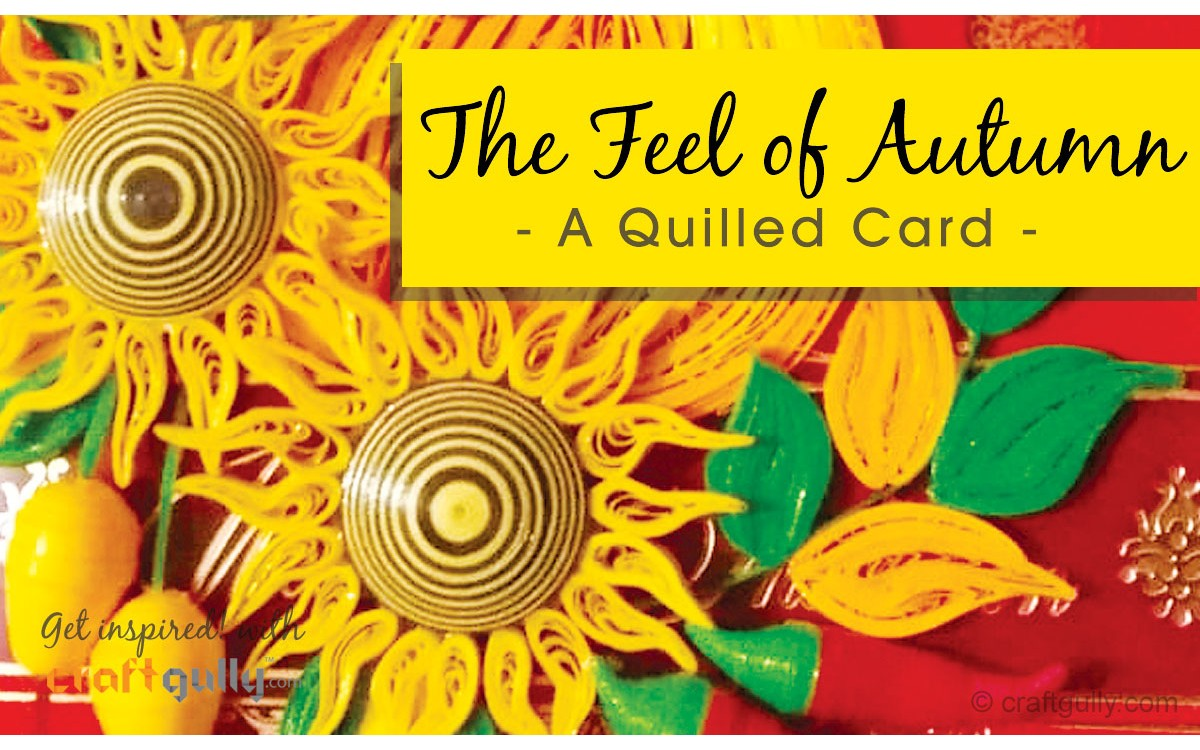 The Feel Of Autumn - Quilled Pumpkin Card