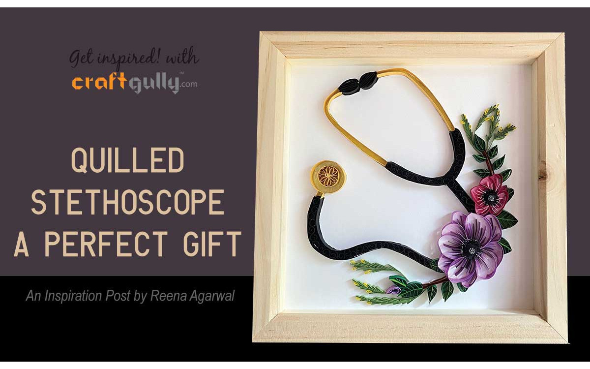 Quilled Stethoscope - A Perfect Gift