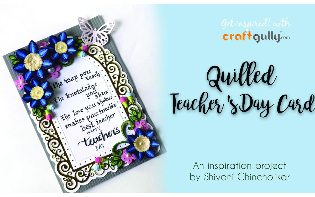 Quilled Teacher's Day Card