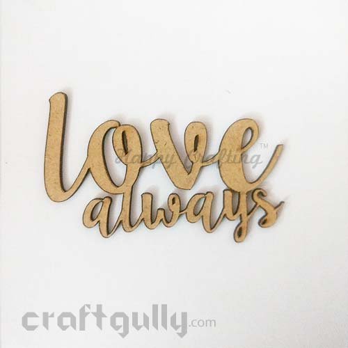 Laser Cut MDF Sentiments #12 - Love Always