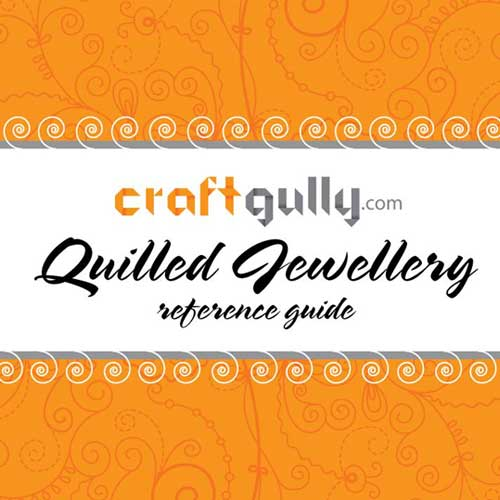 Free eBook - CraftGully Quilled Jewellery Reference Guide