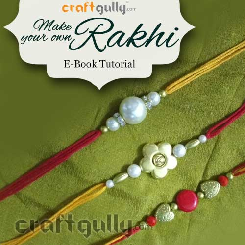 Free eBook - Make Your Own Rakhi With the CraftGully Kit