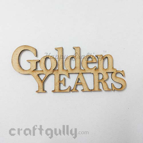 Laser Cut MDF Sentiments #1 - Golden Years