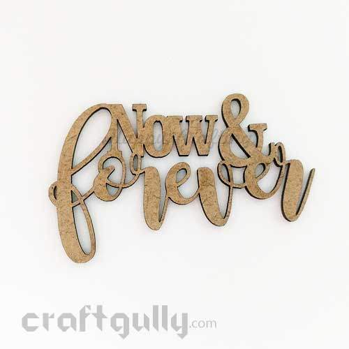 Laser Cut MDF Sentiments #5 - Now & Forever