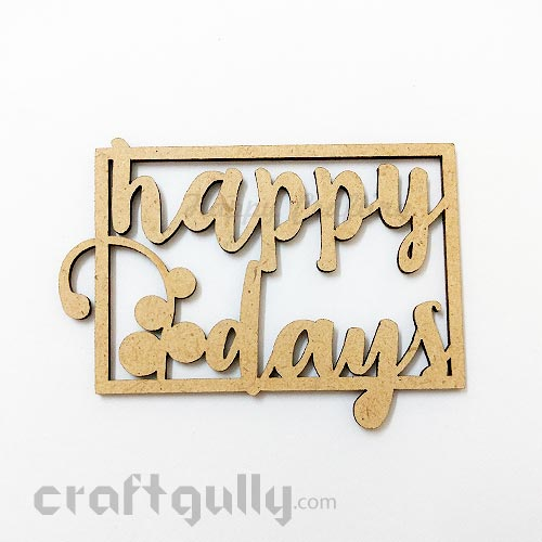 Laser Cut MDF Sentiments #9 - Happy Days